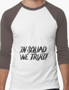 In squad we trust Men's Baseball ¾ T-Shirt