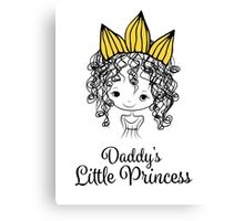 Daddy's Little Princess Canvas Print