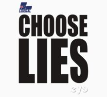 CHOOSE LIES by EthelYarwoodEnt