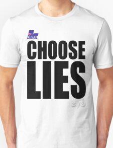 CHOOSE LIES T-Shirt