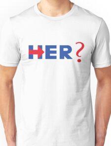 Her? – Hillary Clinton / Arrested Development Unisex T-Shirt