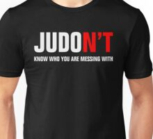 JU DON'T Know Who You Are Messing With Unisex T-Shirt
