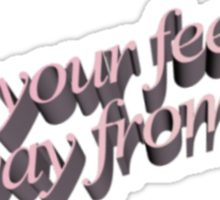keep your feelings away from me Sticker