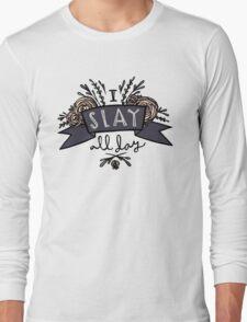 I Slay All Day Long Sleeve T-Shirt