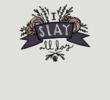 I Slay All Day Unisex T-Shirt