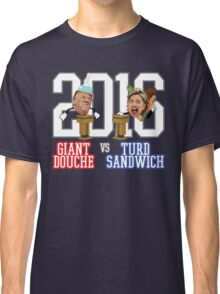 Giant Douche (Trump) VS Turd Sandwich (Clinton) 2016 (SOUTH PARK) Classic T-Shirt