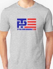 TP Yor Your Bunghole T-Shirt