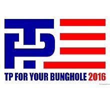 TP Yor Your Bunghole Photographic Print