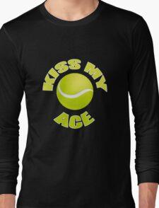 Kiss My Ace - Funny Tennis T Shirt Long Sleeve T-Shirt