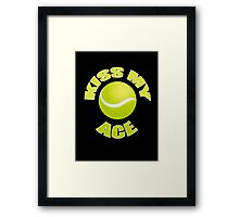Kiss My Ace - Funny Tennis T Shirt Framed Print