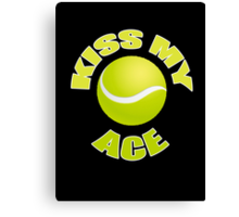 Kiss My Ace - Funny Tennis T Shirt Canvas Print