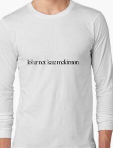 lol ur not kate mckinnon Long Sleeve T-Shirt