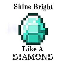 Minecraft Shine Bright Diamond by HatdenWayys
