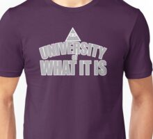 The University of What It Is Unisex T-Shirt