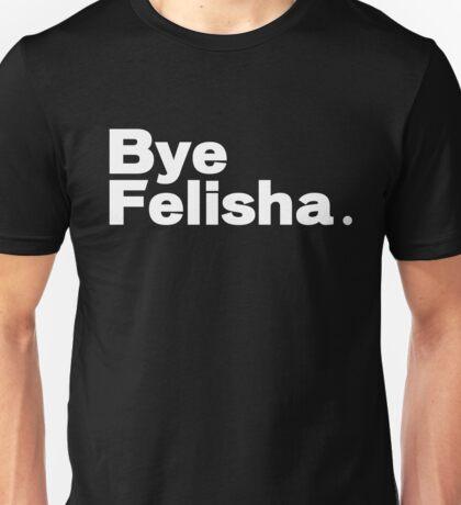 BYE Felisha Unisex T-Shirt