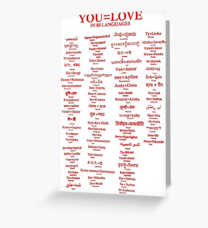 YOU=LOVE IN 80 LANGUAGES Greeting Card