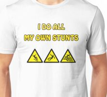 Funny - I Do All My Own Stunts - Accident Prone Humor T Shirt Unisex T-Shirt