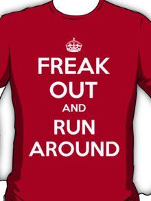 Funny Keep Calm Slogan Parody Shirt - Freak Out And Run Around T-Shirt