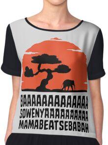 BAAAAAAAAAAAAA SOWENYAAAAAAAAAA MAMABEATSEBABAH T Shirt Chiffon Top