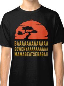 BAAAAAAAAAAAAA SOWENYAAAAAAAAAA MAMABEATSEBABAH Tee Shirt Classic T-Shirt