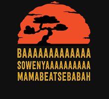 BAAAAAAAAAAAAA SOWENYAAAAAAAAAA MAMABEATSEBABAH Tee Shirt Unisex T-Shirt