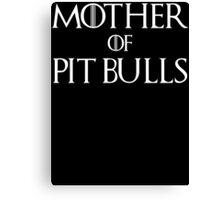 Mother of Pit Bulls Dog T Shirt Canvas Print