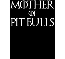 Mother of Pit Bulls Dog T Shirt Photographic Print