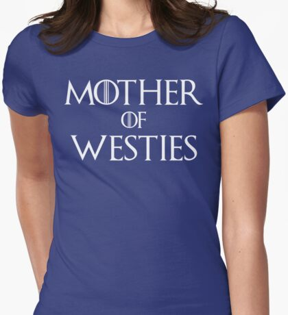 Mother of Westies West Highland White Terrier T Shirt Womens Fitted T-Shirt