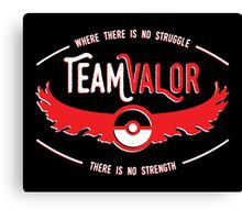 Team Valor - Strength Through Struggle Canvas Print