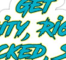 Get Riggity Riggity Wrecked, Son! Sticker