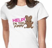 Help I'm too YUMMY! with cute chocolate bunny running Womens Fitted T-Shirt