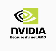 NVIDIA, because it's not AMD Black Unisex T-Shirt