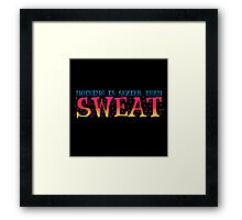 Nothing is sexier than sweat Framed Print