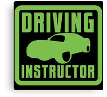 Driving Instructor  Canvas Print