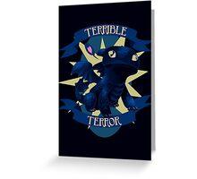 Terrible Terror! Greeting Card