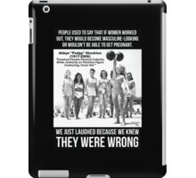 Lifting Doesn't Make Women Masculine-Looking iPad Case/Skin