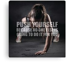 Push Yourself (Women's Fitness Motivation) Canvas Print