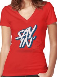 Sayin' Women's Fitted V-Neck T-Shirt