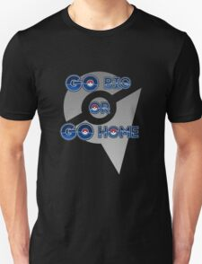 Go Big or Go Home - Unclaimed Unisex T-Shirt