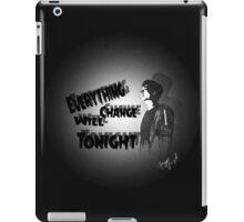 Everything Will Change Tonight iPad Case/Skin