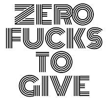 Zero Fucks To Give (White) Photographic Print