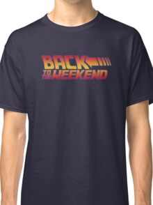 Back to the weekend Classic T-Shirt