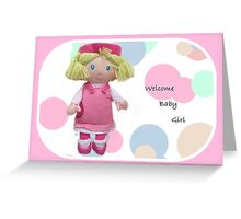 WELCOME BABY GIRL Greeting Card