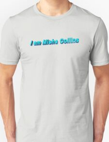 """I am Misha Collins"" Unisex T-Shirt"