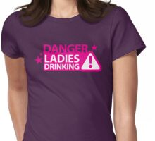 Danger LADIES drinking sign Womens Fitted T-Shirt