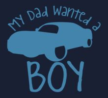 My dad wanted a boy by jazzydevil
