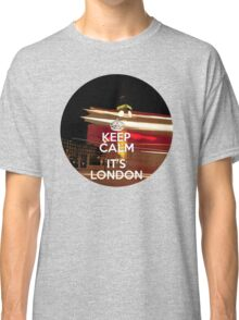 Keep calm it's London Classic T-Shirt