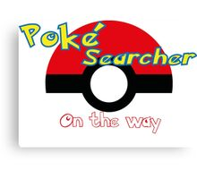 Pokemon go Poke searcher Canvas Print
