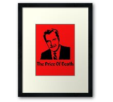 The Price Of Death Framed Print