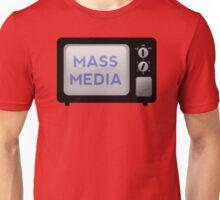 Mass Media! Unisex T-Shirt